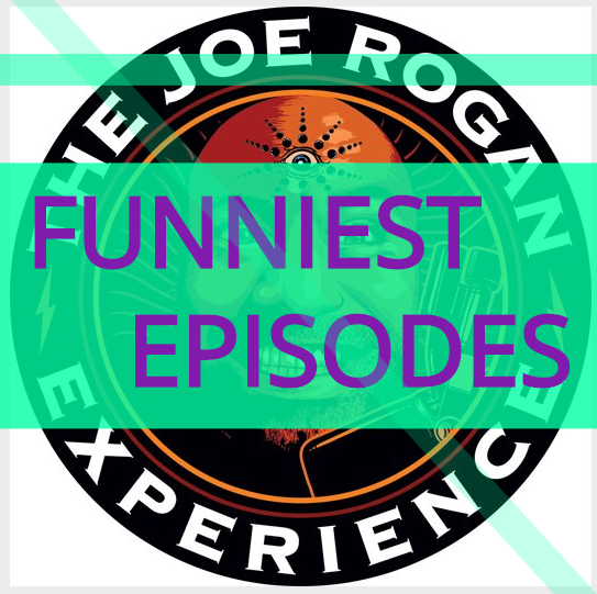 Funniest Episodes of the Joe Rogan Experience
